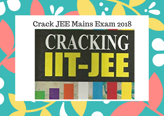 JEE Main 2018: Preparation Strategy by Experts