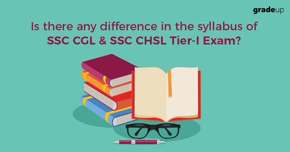 IS THERE ANY DIFFERENCE BETWEEN SSC CGL AND SSC CHSL TIER 1